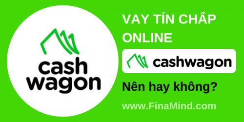 Cashwagon có thực sự lừa đảo khách hàng hay không ?