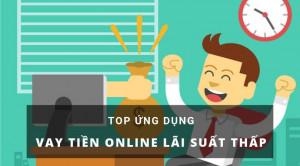 Top 5+ Vay Tiền Online Nhanh Nhất Trong Ngày, Lãi Suất Thấp 2021
