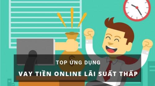 Top 5+ Vay Tiền Online Nhanh Nhất Trong Ngày, Lãi Suất Thấp 2020