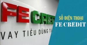 Tổng đài Fe Credit là bao nhiêu ? Hotline chăm sóc khách hàng