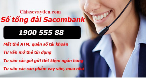 Tổng đài Sacombank 1900 5555 88 ! Hotline chăm sóc khách hàng miễn phí