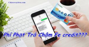 [Mới] Phí phạt trễ hạn Fe Credit ! Cách tính phí phạt trễ hạn Fe Credit
