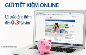 Gửi tiết kiệm online là gì? Cách gửi tiết kiệm online như thế nào ?