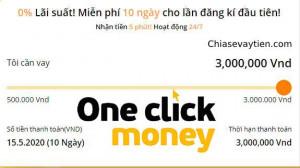 Oneclickmoney - Vay Tiền Nhanh 3 Triệu , 0% Lãi suất Mới nhất 2020