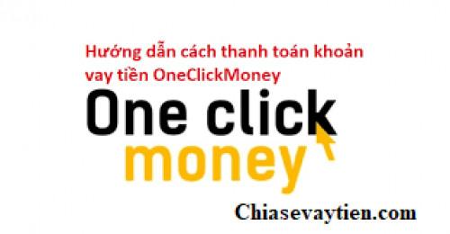 OneClickMoney Thanh toán OneClickMoney trong vòng 1 phút