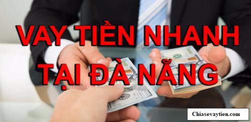 Vay tiền nhanh tại Đà Nẵng Hỗ trợ vay lên đến 50 triệu tháng 5/2020