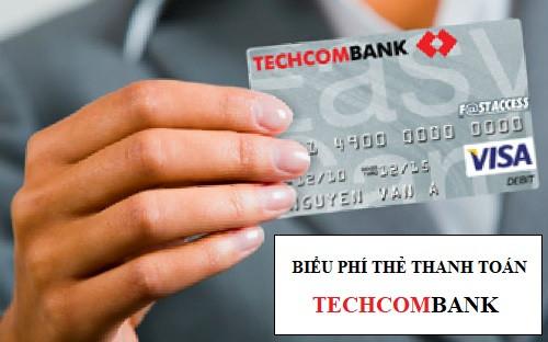 Biểu Phí Thẻ Thanh toán Techcombank Tháng 5/2020