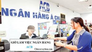 Giờ làm việc ngân hàng ACB năm 2020