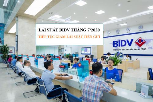 Lãi suất BIDV trong tháng 7/2020 | Lãi suất tiền gửi tiết kiệm BIDV tiếp tục giảm