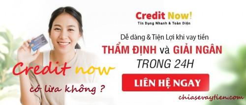 Credit Now là gì ? Vay tiền Credit Now có lừa đảo không