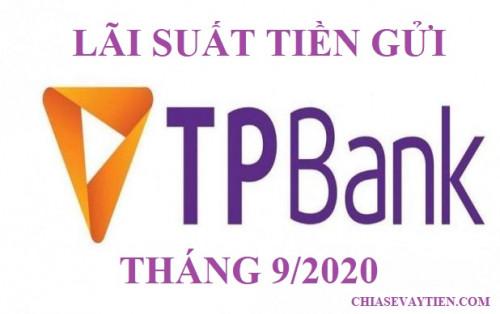 Lãi suất TPBank tháng 9/2020 : Cao nhất đạt ngưỡng 6.8%/năm