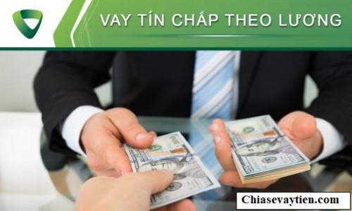 Vay tín chấp theo lương Vietcombank(VCB) lãi suất hấp dẫn từ 0.6%/tháng
