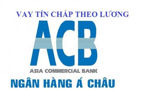 Vay Tín Chấp Theo Lương ACB : Lãi Suất Thấp Mới Nhất 2020