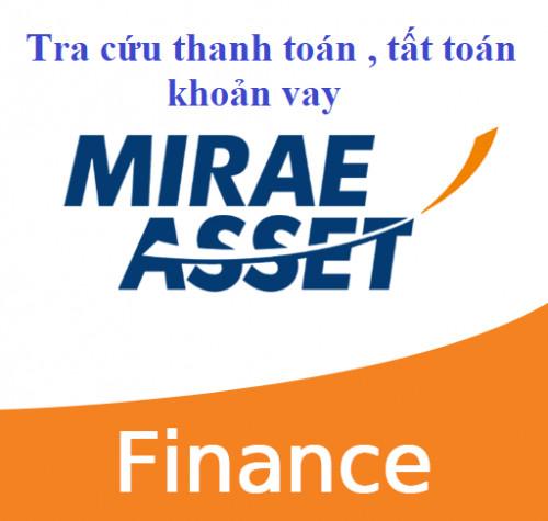 Cách tra cứu, thanh toán, tất toàn tài khoản hợp đồng vay Mirae Asset mới nhất 2020