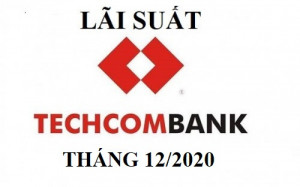 Lãi suất Techcombank mới nhất tháng 12/2020