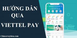 Hướng dẫn chuyển tiền bằng ViettelPay mới nhất 2021