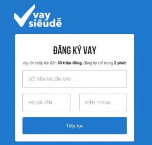 Vay Siêu Dễ (Vaysieude.com) hạn mức lên đến 80 triệu đồng