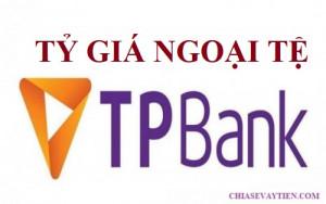 Tỷ giá ngoại tệ ngân hàng TPBank