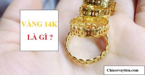 Vàng 14k là gì ? Giá vào 14k như thế nào trong năm 2021