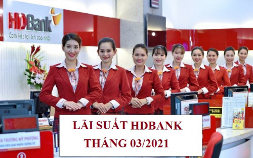 Lãi suất ngân hàng HDBank mới nhất tháng 03/2021
