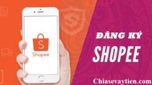 [Hướng dẫn] Đăng ký tài khoản bán hàng, mua hàng trên Shopee mới nhất 2021