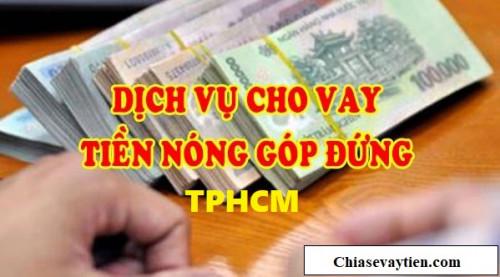 Cho vay tiền nóng góp đứng tư nhân TPHCM mới nhất 2021