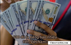 500 USD to VND : 500 Đô la Mỹ bằng bao nhiêu tiền Việt cập nhập mới nhất 2021