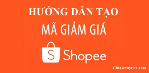 Hướng dẫn Cách tạo mã giảm giá (Voucher) Shopee mới nhất 2021