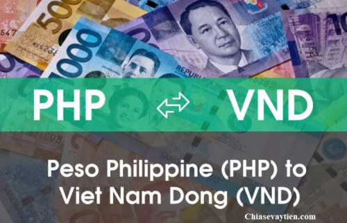 PHP to VND, 1000 Peso Philippines bằng bao tiền Việt mới nhất 2021