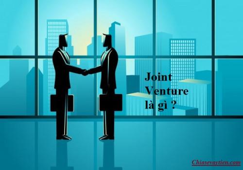 Joint Venture là gì? Ưu điểm, nhược  điểm của Joint Venture mới nhất 2021