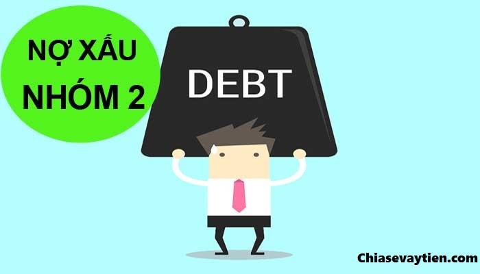 Nợ xấu nhóm 2 là gì