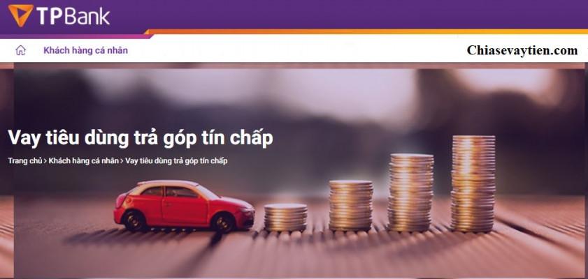 Vay tín chấp tiêu dùng trả góp ngân hàng TPBank