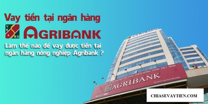 Vay tiền ngân hàng Agribank mới nhất 2021