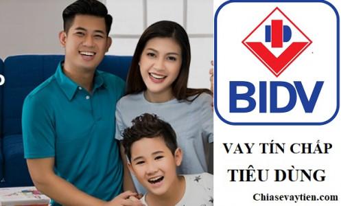 Vay tín chấp Tiêu dùng BIDV Hạn mức 2 tỷ đồng