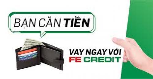 Cho vay tiền mặt Fe Credit